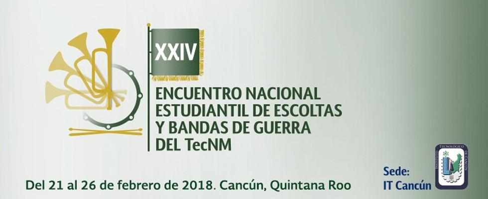 XXIV Encuentro Nacional Estudiantil de Escoltas y Bandas de Guerra del TecNM